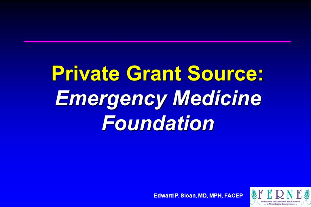 Private Grant Source: Emergency Medicine Foundation