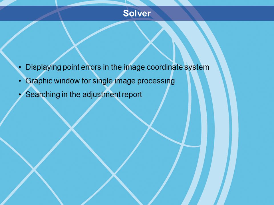 Solver Displaying point errors in the image coordinate system Graphic window for single image processing Searching in the adjustment report