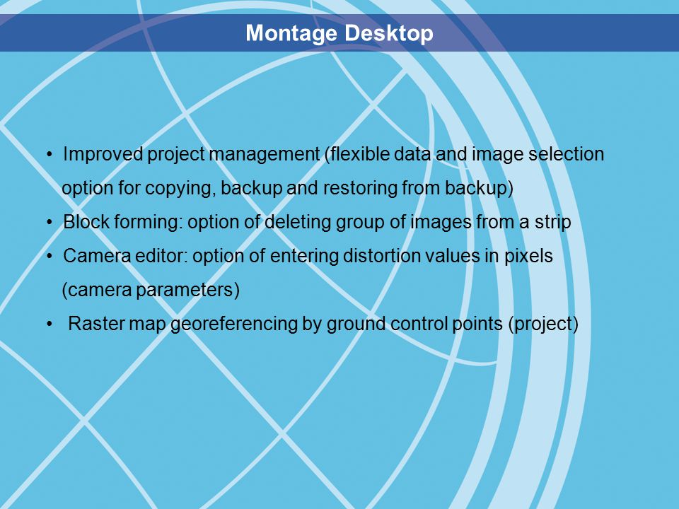 Montage Desktop cont. Improved project management