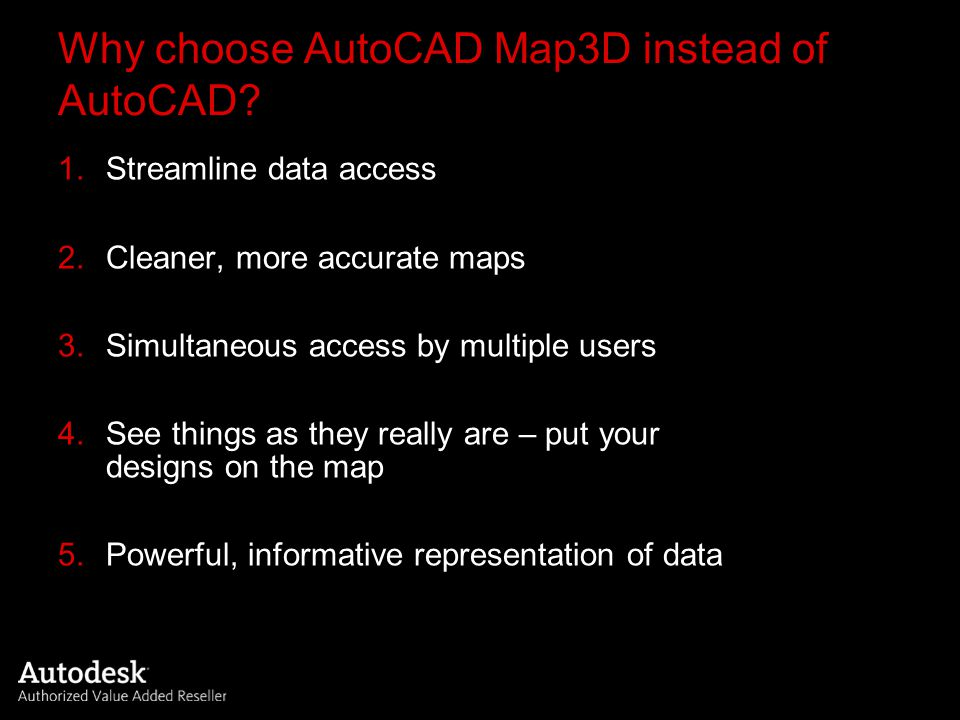 Why choose AutoCAD Map3D instead of AutoCAD cont..