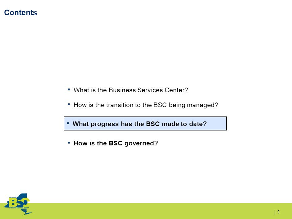 | Contents 9 ▪ What is the Business Services Center.
