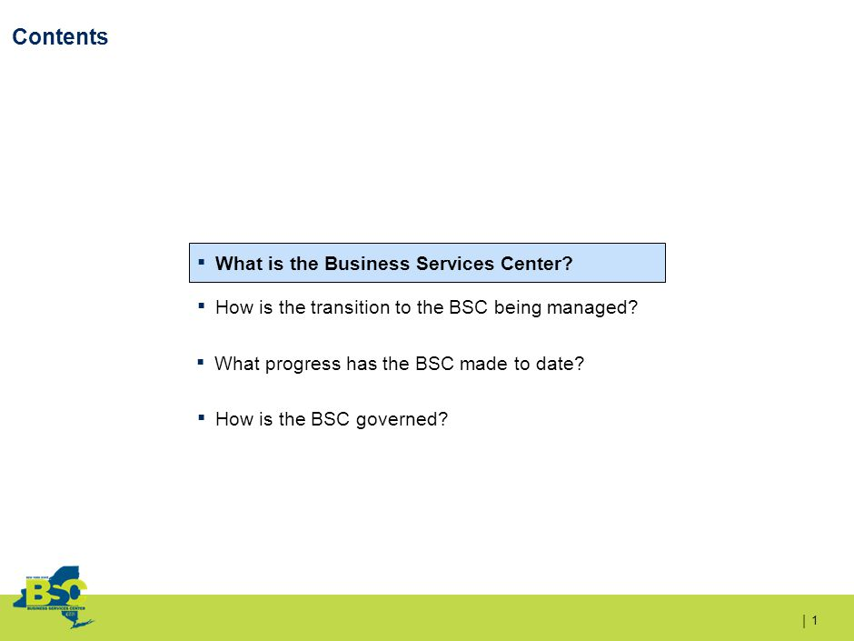 | Contents 1 ▪ What is the Business Services Center.