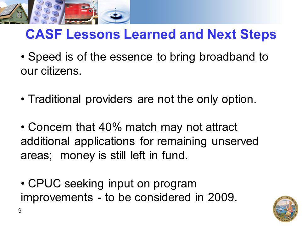 10 Thank you! For Additional Information: www.cpuc.ca.gov/CASF www.CalPhoneInfo.com