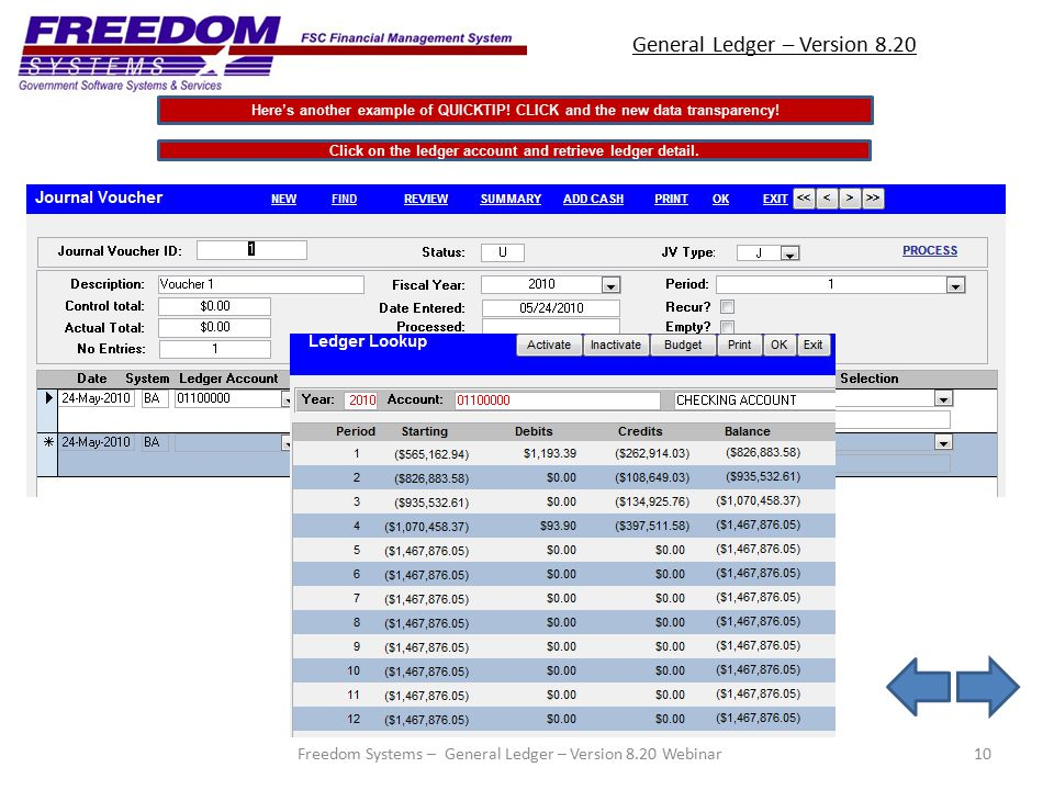 General Ledger – Version 8.20 10 Click on the ledger account and retrieve ledger detail.