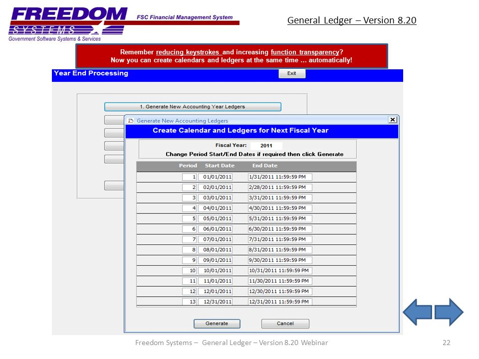 General Ledger – Version 8.20 22 Remember reducing keystrokes and increasing function transparency.