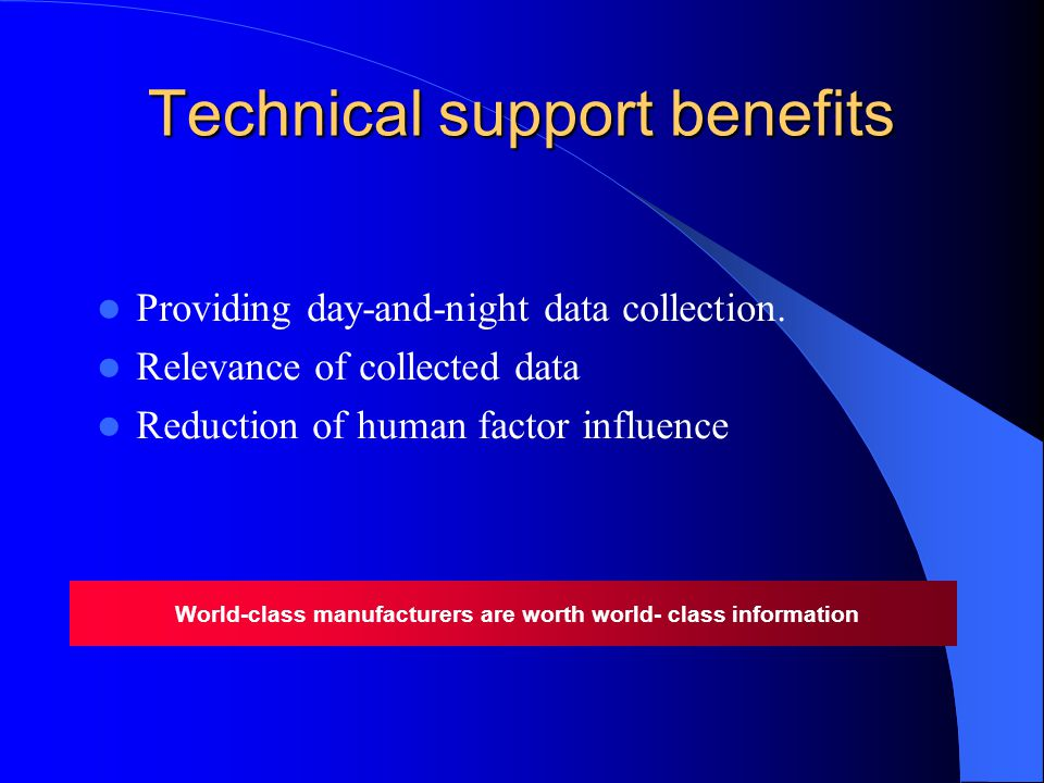 Technical support benefits Providing day-and-night data collection.
