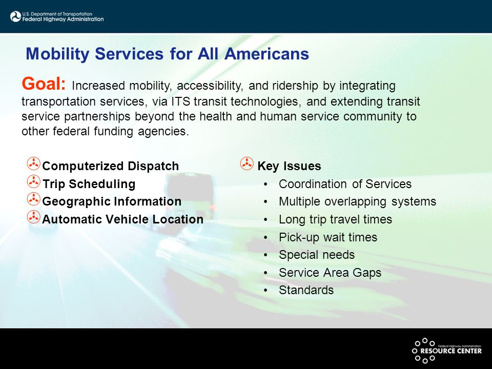 Mobility Services for All Americans > Computerized Dispatch > Trip Scheduling > Geographic Information > Automatic Vehicle Location > Key Issues Coord