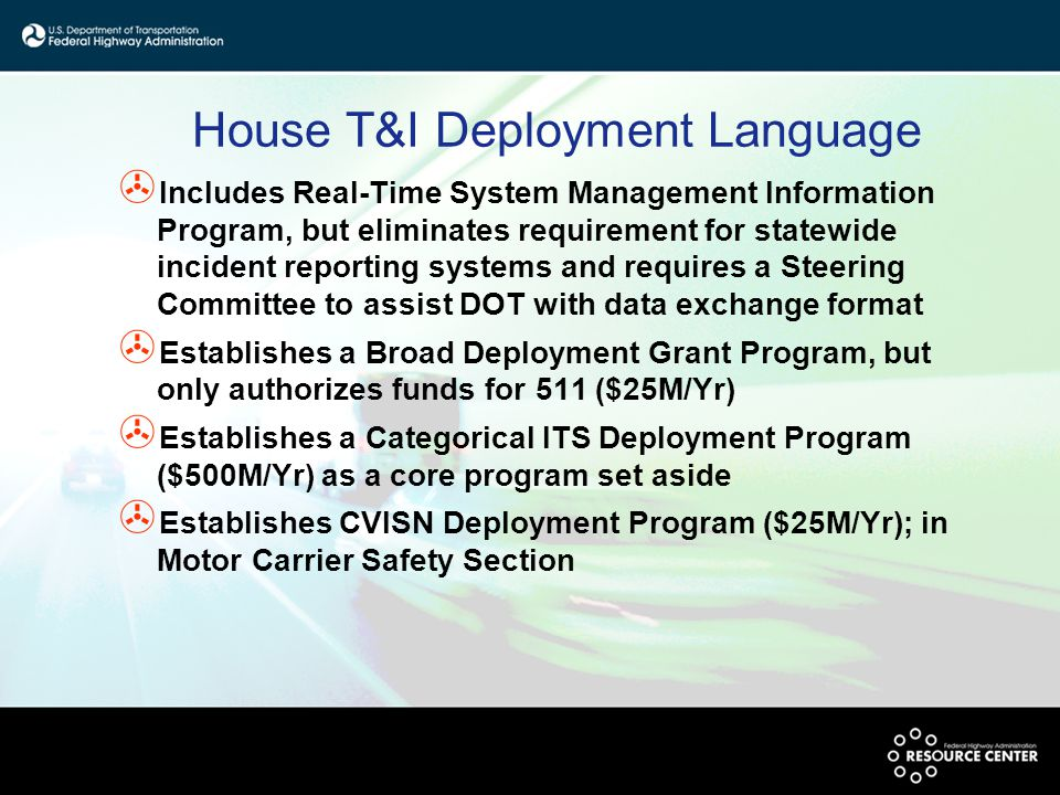 House T&I Deployment Language > Includes Real-Time System Management Information Program, but eliminates requirement for statewide incident reporting