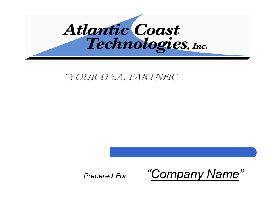 Your U.S.A. Partner Prepared For: Company Name