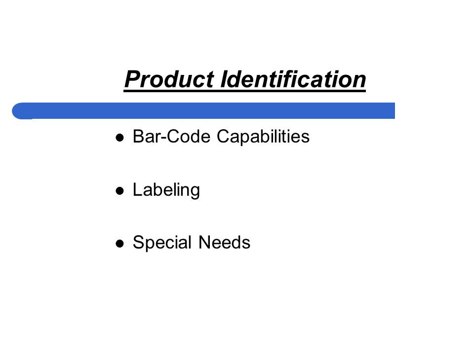 Product Identification Bar-Code Capabilities Labeling Special Needs