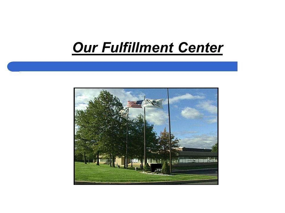 Our Fulfillment Center