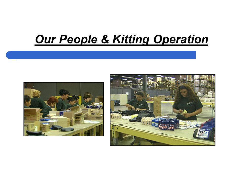 Our People & Kitting Operation