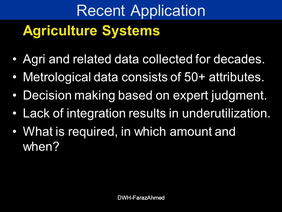 DWH-FarazAhmed Recent Application Agriculture Systems Agri and related data collected for decades.