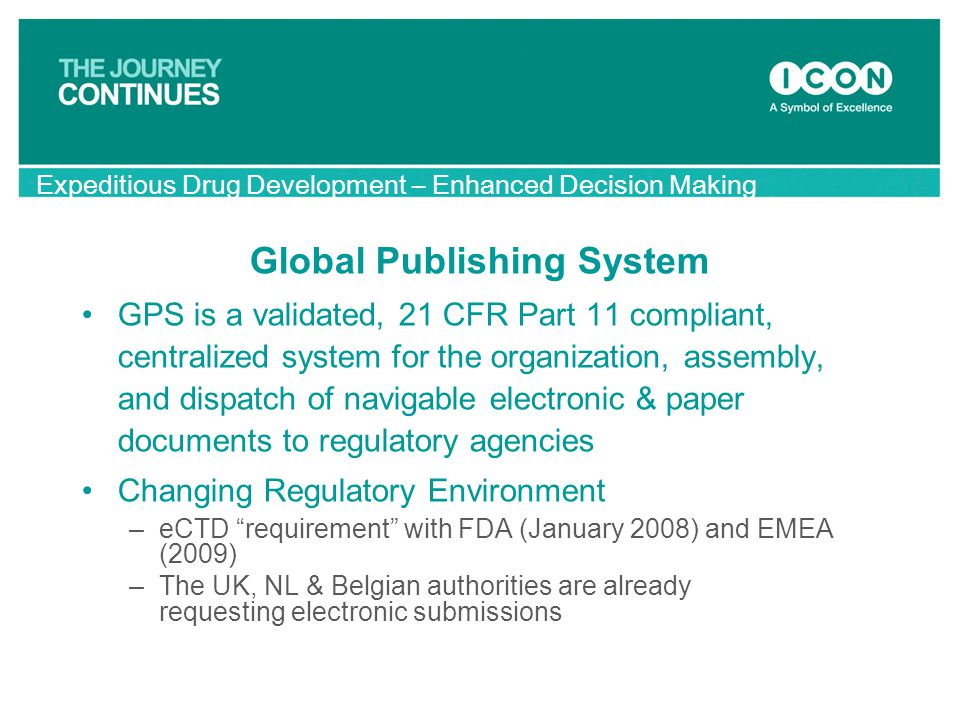 Global Publishing System GPS is a validated, 21 CFR Part 11 compliant, centralized system for the organization, assembly, and dispatch of navigable el
