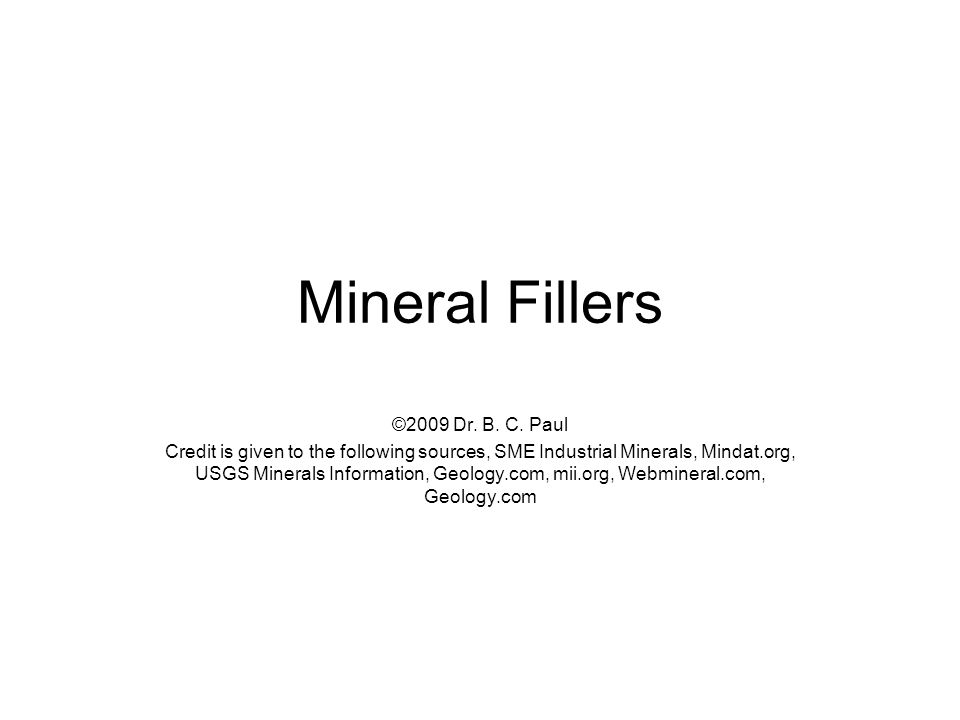 What and Why of Mineral Fillers Mineral filler is ground up rock added to a mix –The mineral filler is an additive and modifier, not the main product.