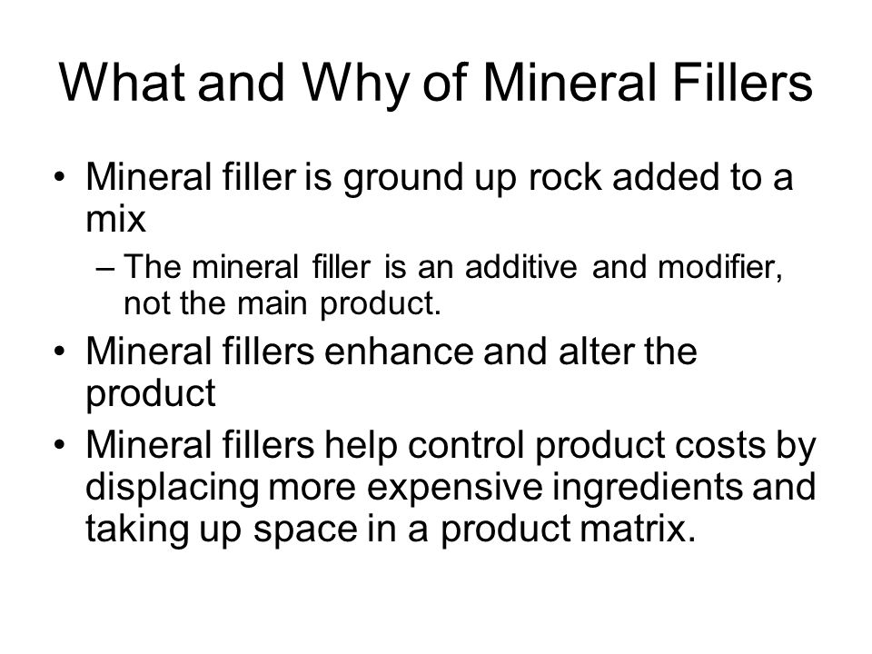 Factors Typically Considered in Filler Selection Cost Hardness Particle Size and Shape Color Refractive index properties Chemical properties