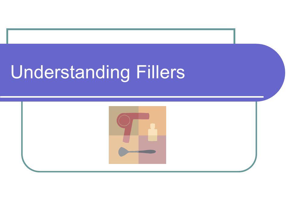 Understanding Fillers