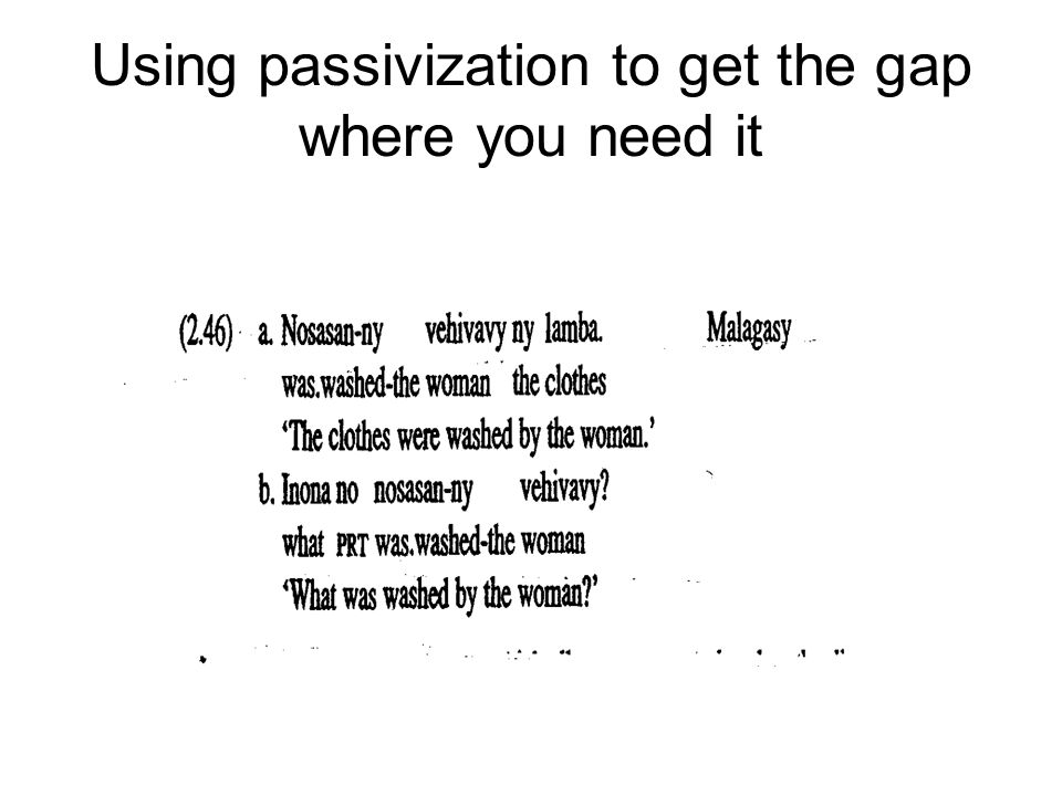 Using passivization to get the gap where you need it