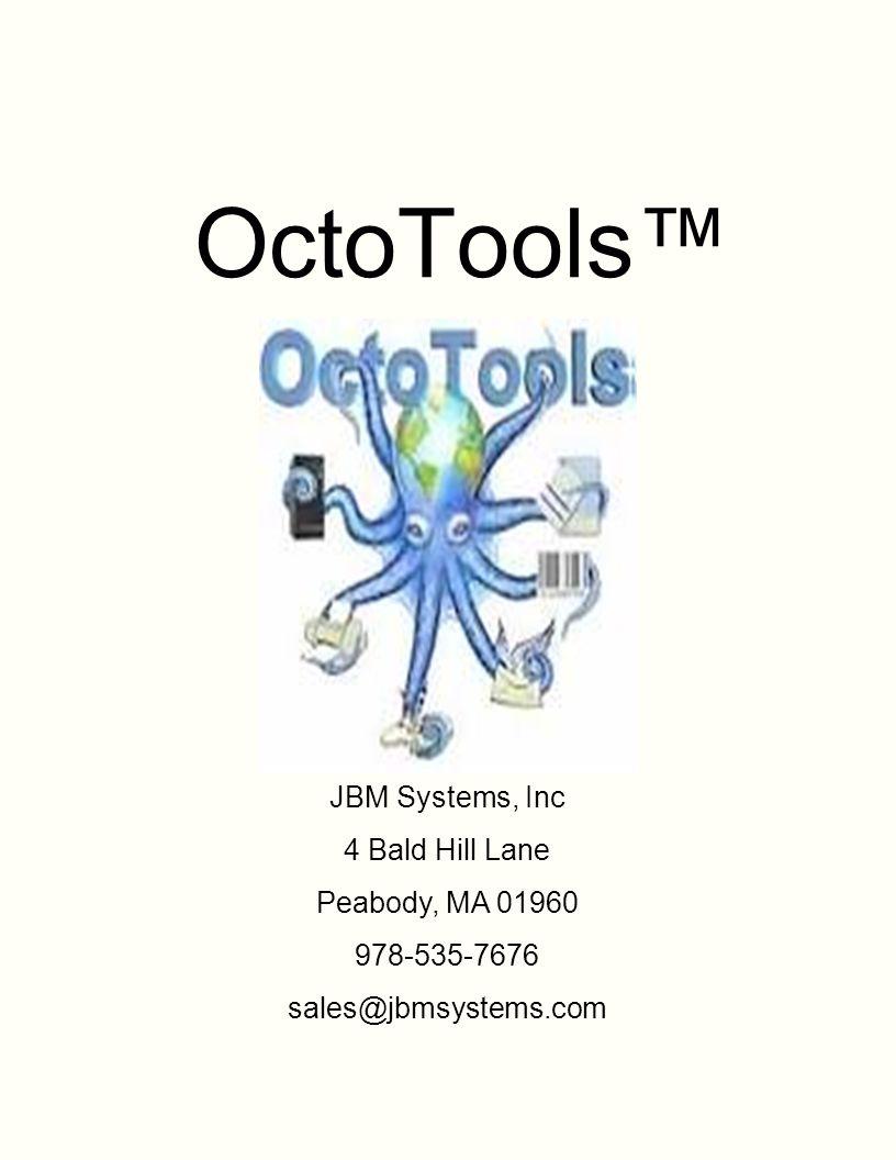 OctoTools™ JBM Systems, Inc 4 Bald Hill Lane Peabody, MA 01960 978-535-7676 sales@jbmsystems.com