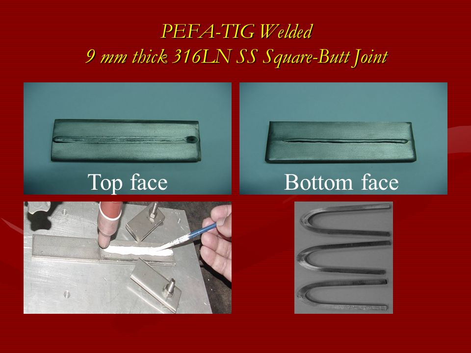 PEFA-TIG Welded 9 mm thick 316LN SS Square-Butt Joint Top faceBottom face