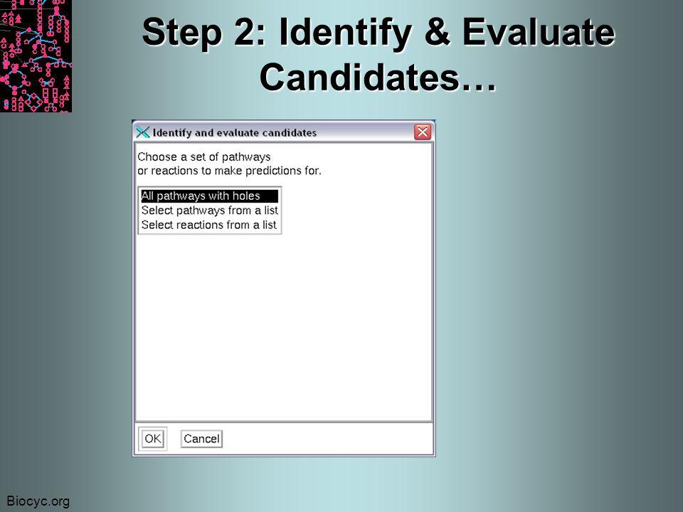 Biocyc.org Step 2: Identify & Evaluate Candidates…