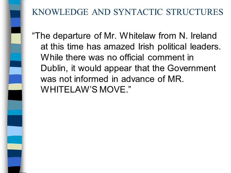 KNOWLEDGE AND SYNTACTIC STRUCTURES The departure of Mr.