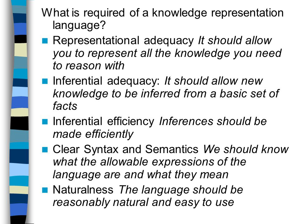 What is required of a knowledge representation language.