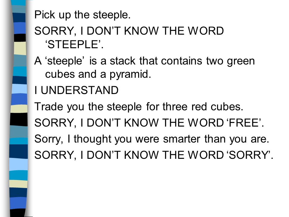 Pick up the steeple. SORRY, I DON'T KNOW THE WORD 'STEEPLE'.