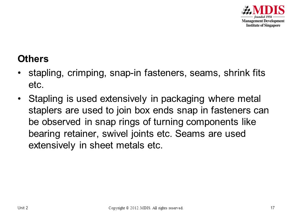 Others stapling, crimping, snap-in fasteners, seams, shrink fits etc.