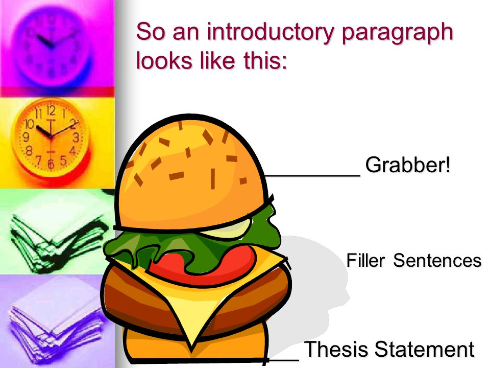 So an introductory paragraph looks like this: ________ Grabber.