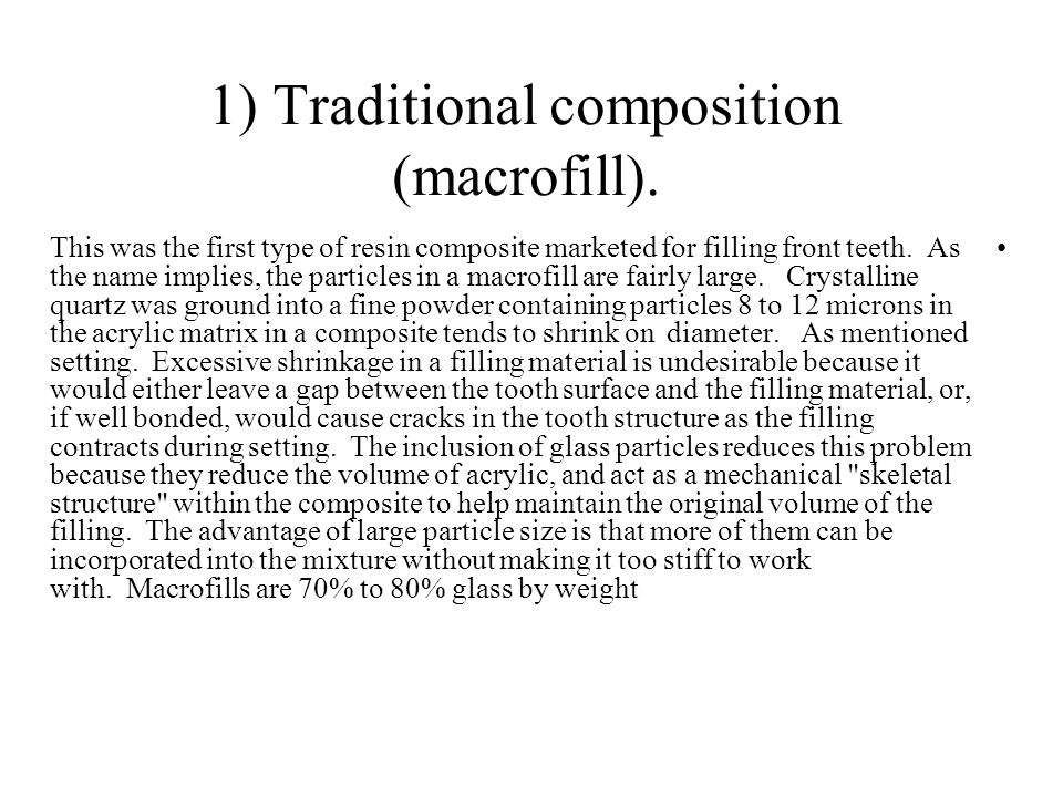 1) Traditional composition (macrofill).
