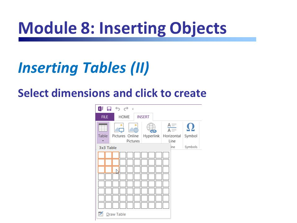 Module 8: Inserting Objects Inserting Tables (II) Select dimensions and click to create