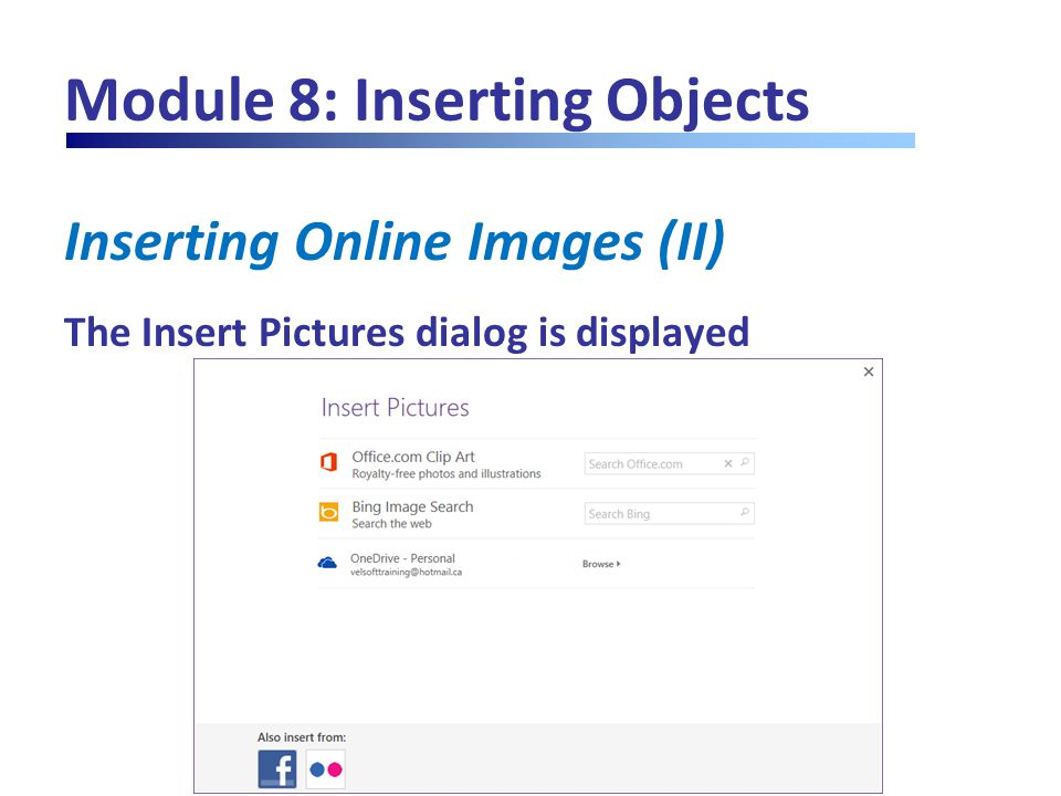 Module 8: Inserting Objects Inserting Online Images (II) The Insert Pictures dialog is displayed