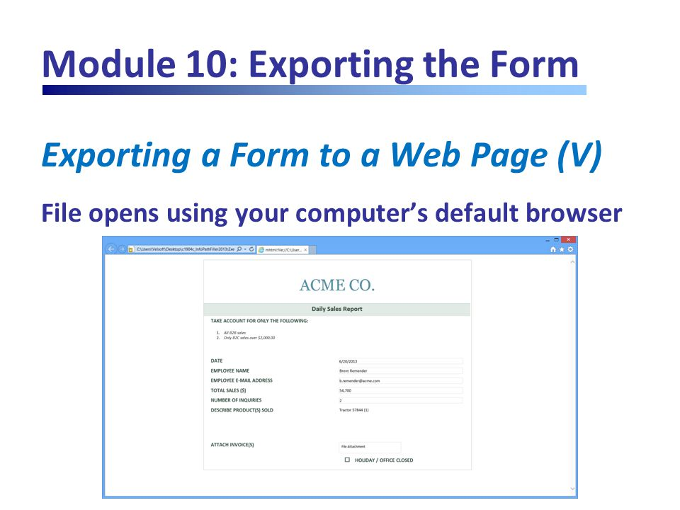 Module 10: Exporting the Form Exporting a Form to a Web Page (V) File opens using your computer's default browser