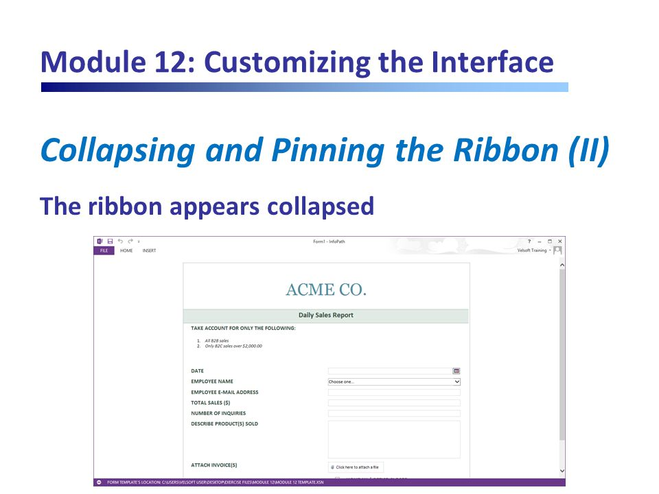 Module 12: Customizing the Interface Collapsing and Pinning the Ribbon (II) The ribbon appears collapsed