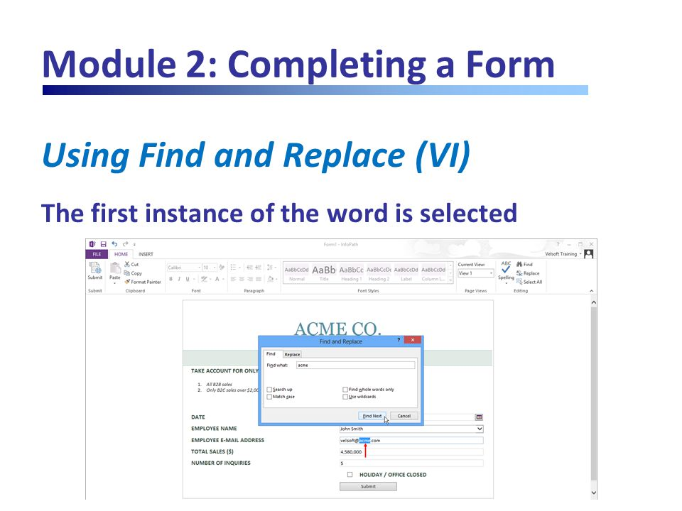 Module 2: Completing a Form Using Find and Replace (VI) The first instance of the word is selected
