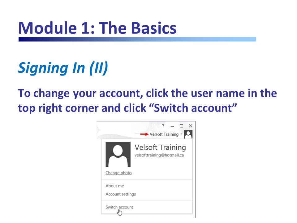 Module 11: Customizing Your Office Account Changing Your Photo (VI) The selected picture appears in place of the previous image