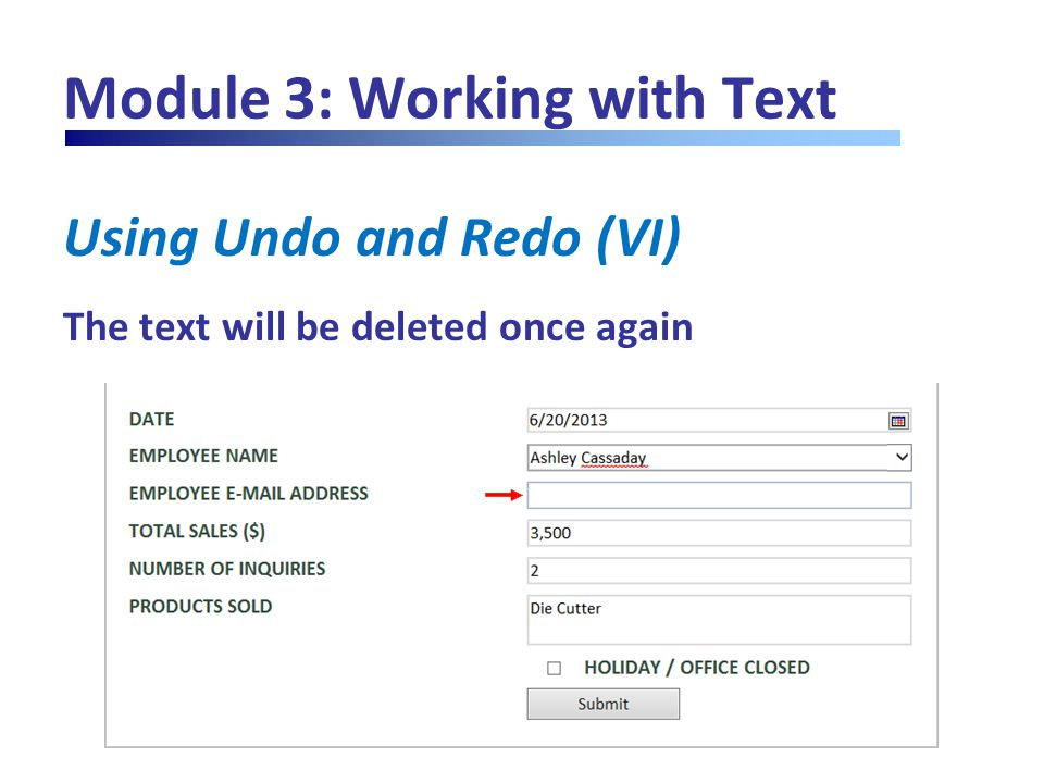 Module 3: Working with Text Using Undo and Redo (VI) The text will be deleted once again