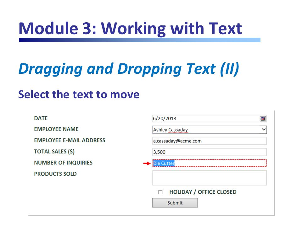 Module 3: Working with Text Dragging and Dropping Text (II) Select the text to move
