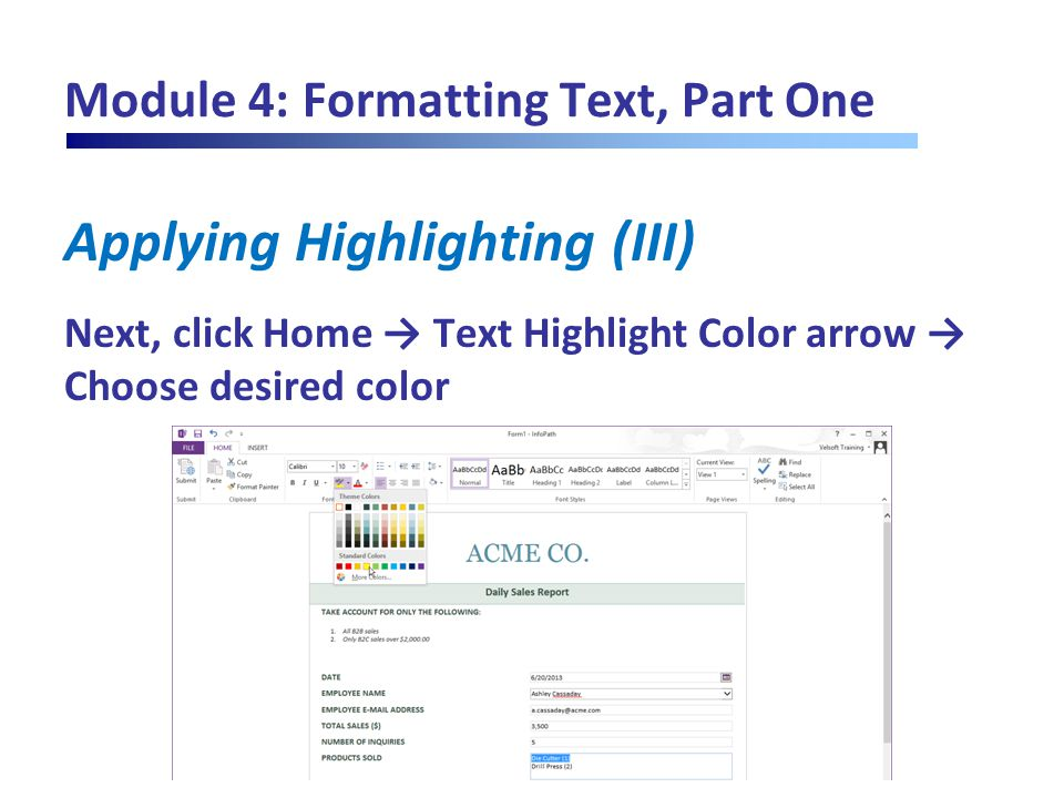 Module 4: Formatting Text, Part One Applying Highlighting (III) Next, click Home → Text Highlight Color arrow → Choose desired color