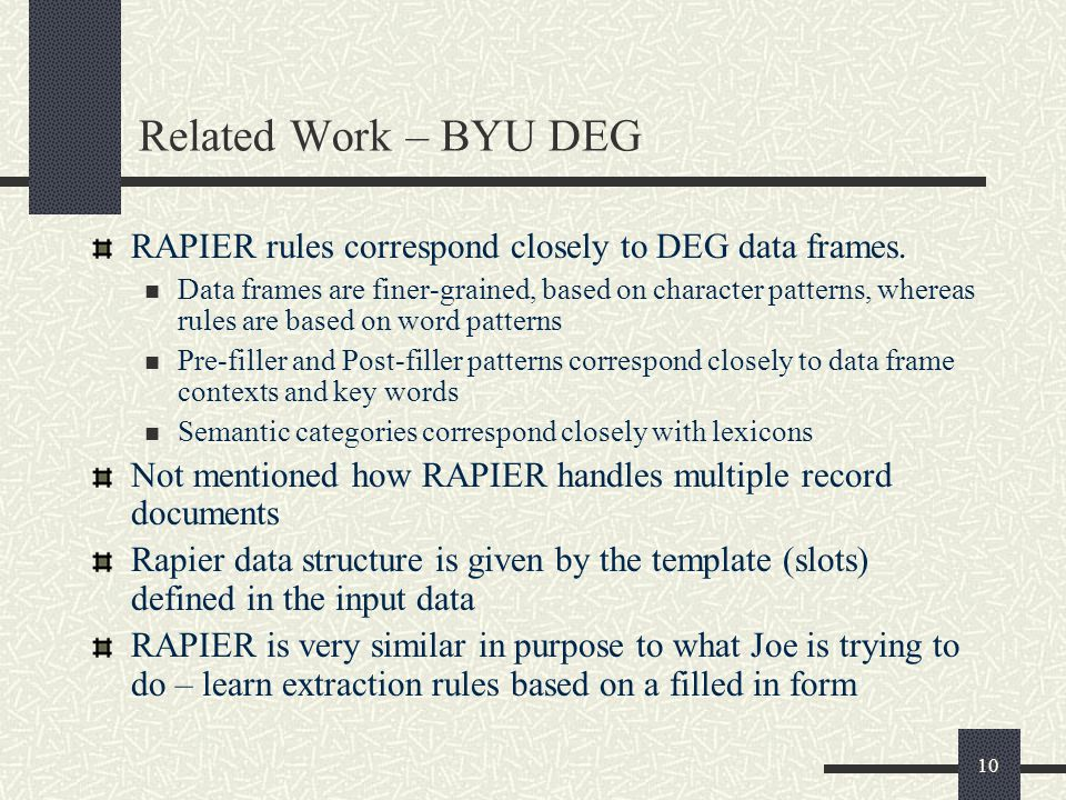 10 Related Work – BYU DEG RAPIER rules correspond closely to DEG data frames.