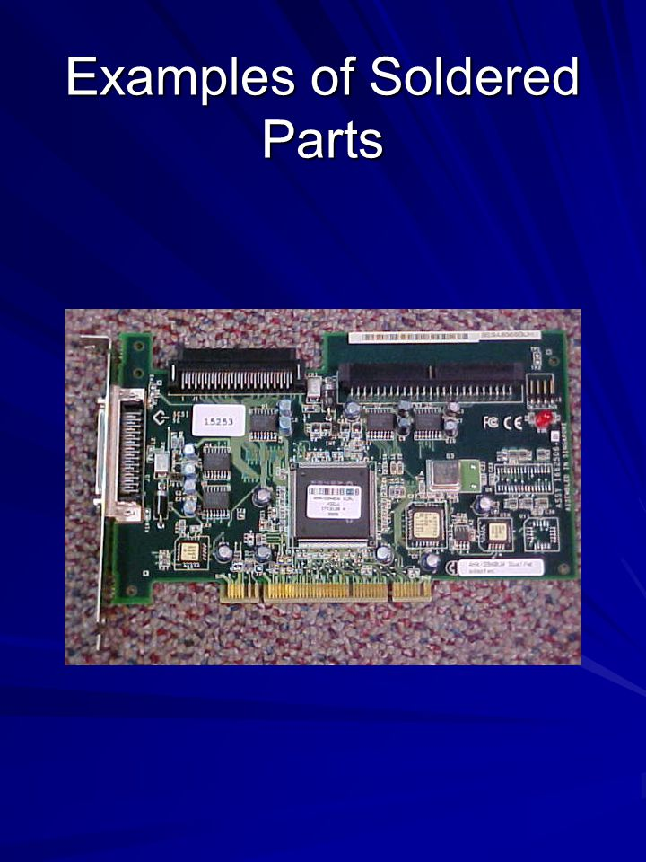 Examples of Soldered Parts