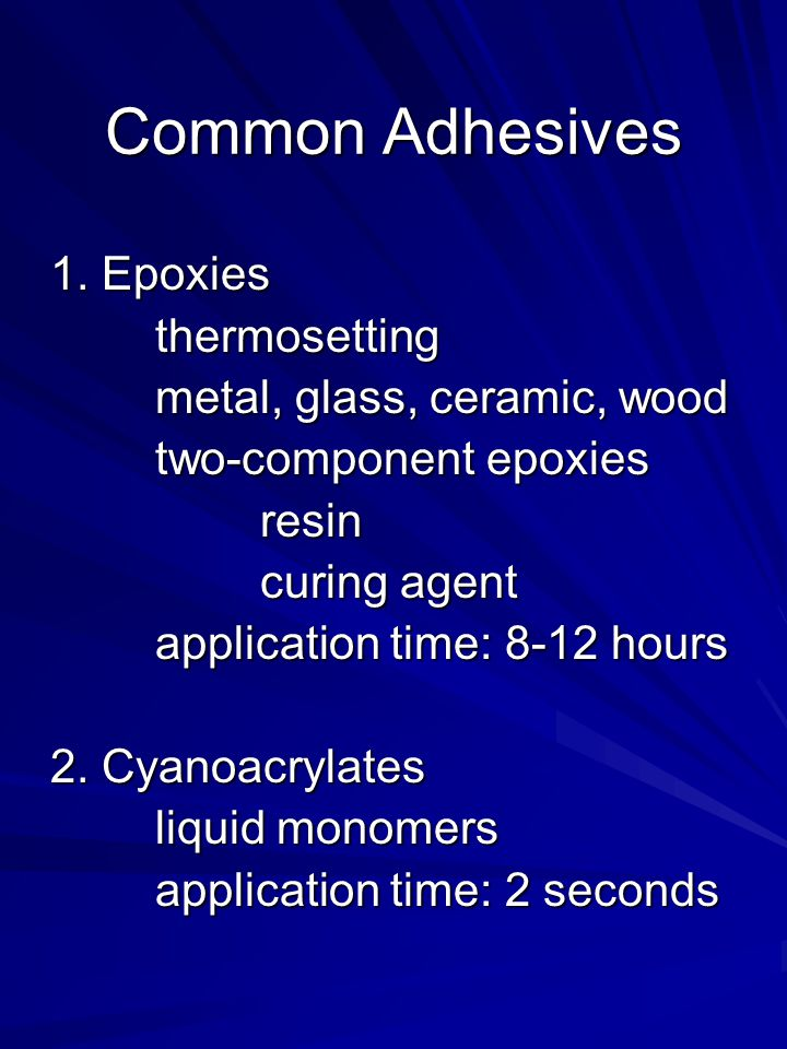Common Adhesives 1.