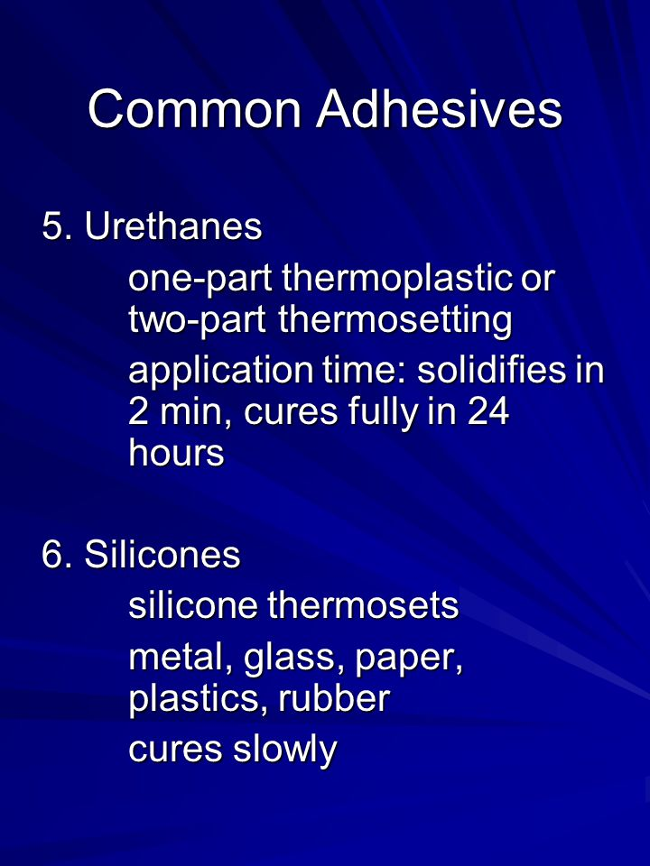 Common Adhesives 5.