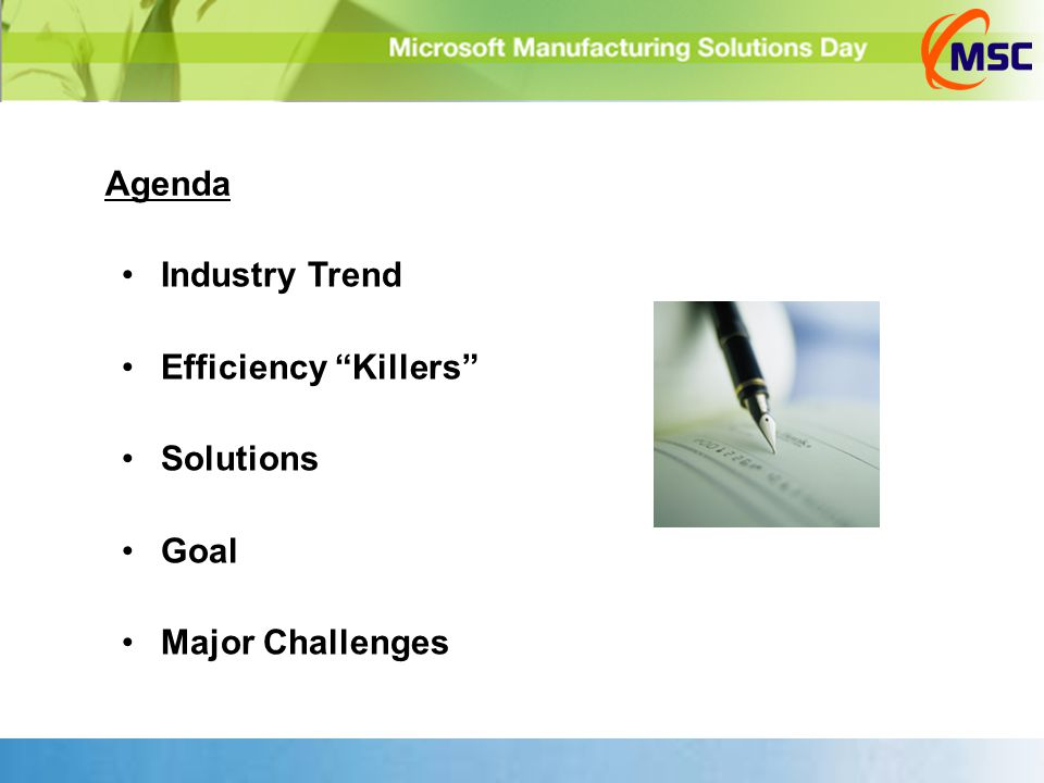 "Agenda Industry Trend Efficiency ""Killers"" Solutions Goal Major Challenges"