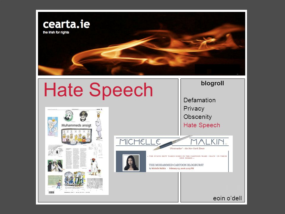 Hate Speech blogroll Defamation Privacy Obscenity Hate Speech Contempt Copyright Threats Workplace Journalists.
