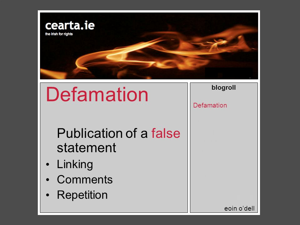 Defamation Publication of a false statement Linking Comments Repetition blogroll Defamation Privacy Obscenity Hate Speech Contempt Copyright Threats Workplace Journalists.