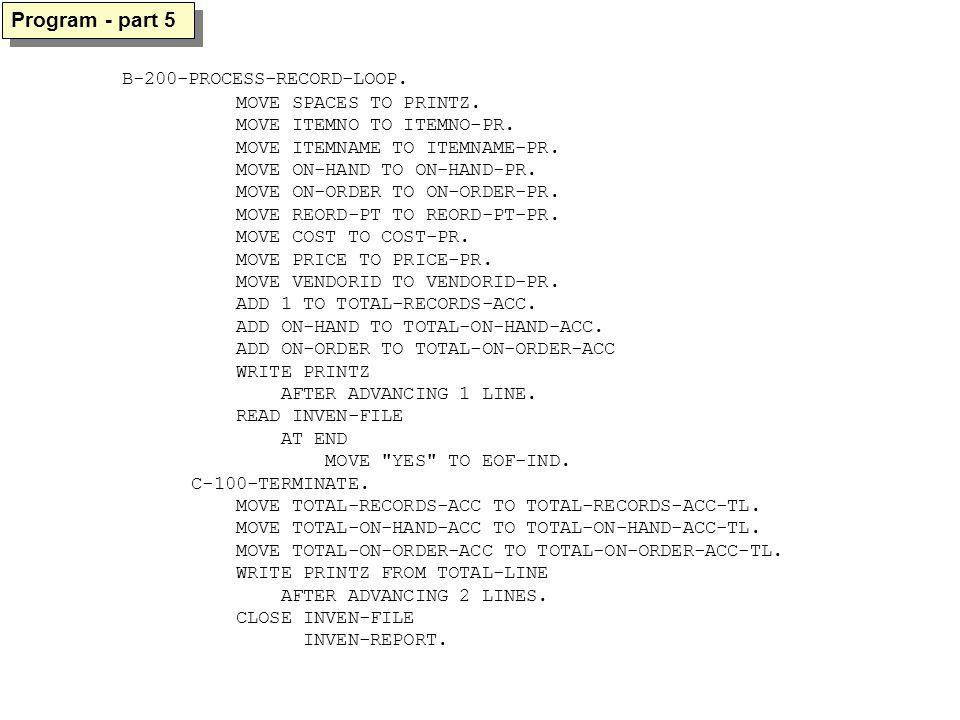 Program - part 5 B-200-PROCESS-RECORD-LOOP. MOVE SPACES TO PRINTZ.