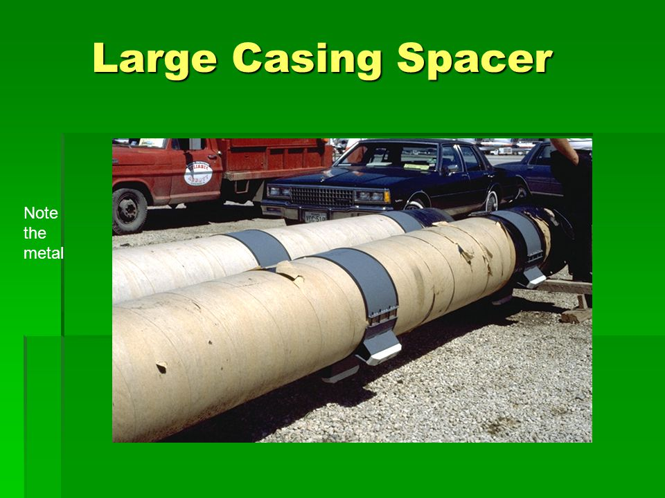 Large Casing Spacer Note the metal