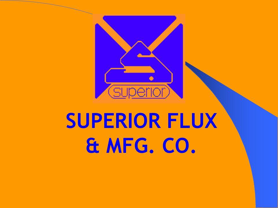 SUPERIOR FLUX & MFG. CO.